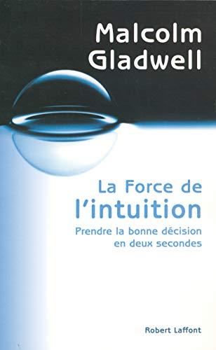 """""""la force de l'intuition ; prendre la bonne decision en deux secondes"""" (2221105672) by Malcolm Gladwell"""