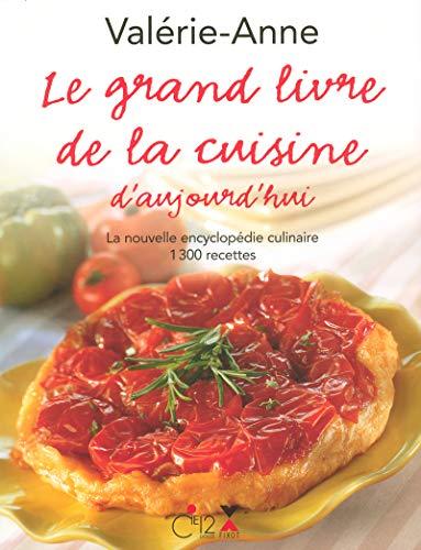 Le grand livre de la cuisine d'aujourd'hui (French Edition): Valérie-Anne
