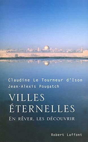 Villes éternelles (French Edition): Claudine Le Tourneur d'Ison