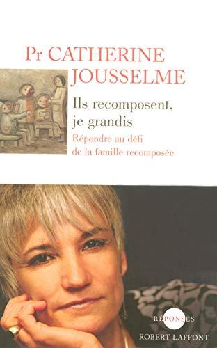 Ils recomposent, je grandis (French Edition): Jousselme, Catherine
