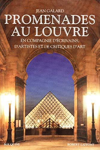 Promenades au Louvre: En compagnie d'écrivains, d'artistes et de critiques d'art (2221106547) by Jean Galard