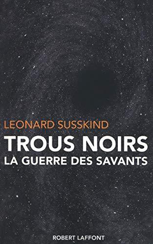 Trous noirs : La guerre des savants: Leonard Susskind, Jules Bambaggi