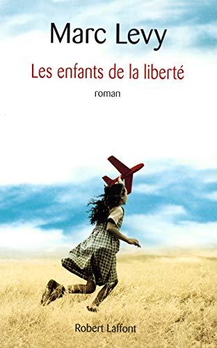les enfants de la liberté: Marc Levy