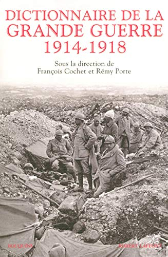 dictionnaire de la Grande Guerre 1914-1918: Collectif