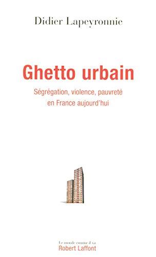 """""""ghetto urbain ; ségrégation, violence, pauvreté en France aujourd'..."""