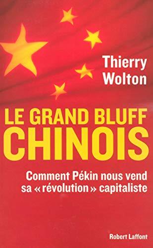 9782221107843: Le grand bluff chinois : Comment Pékin nous vend sa « révolution » capitaliste