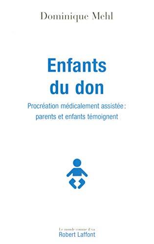 9782221108345: Enfants du don : Procréation médicalement assistée : parents et enfants témoignent