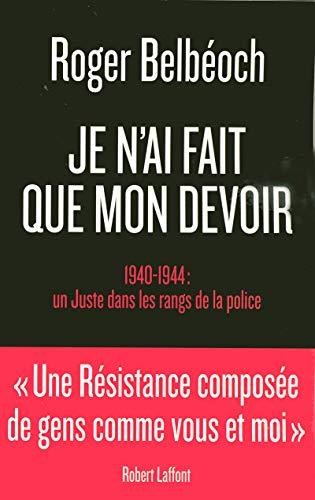 9782221108444: Je n'ai fait que mon devoir : 1940-1944 (French Edition)