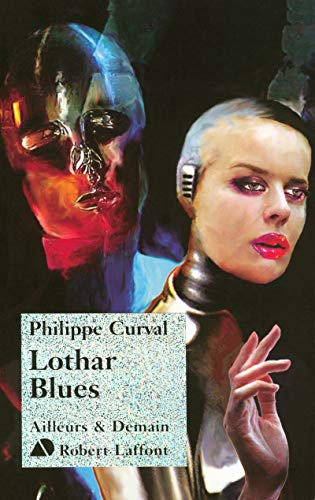 Lothar Blues (French Edition): Philippe Curval