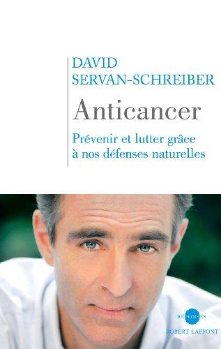 9782221108710: Anticancer: Prévenir et lutter avec nos défenses naturelles