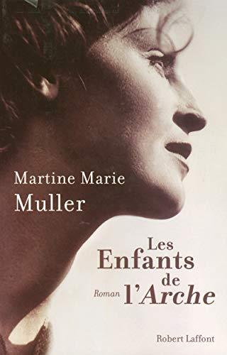 les enfants de l'arche: Martine Marie Muller