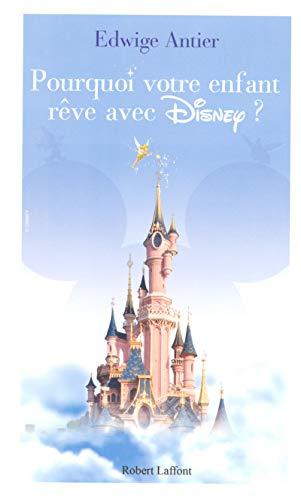 9782221109083: Pourquoi votre enfant rêve avec Disney