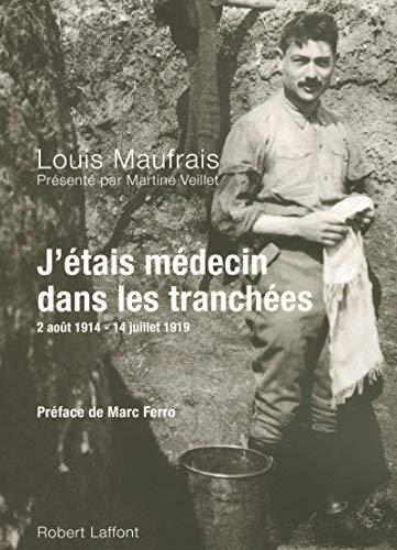 9782221109182: J'�tais m�decin dans les tranch�es : 2 ao�t 1914 - 14 juillet 1919