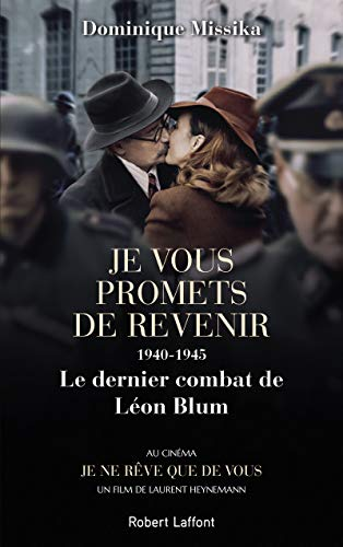 9782221109458: Je vous promets de revenir, 1940-1945, le dernier combat de Léon Blum