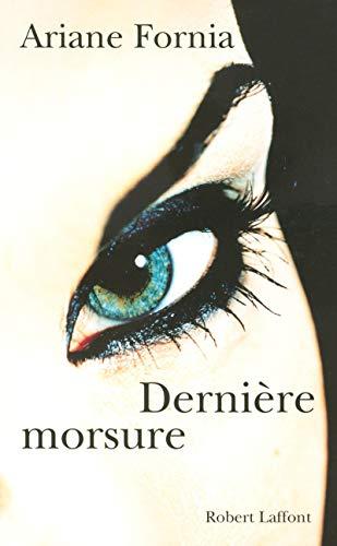 9782221109687: Dernière morsure (French Edition)