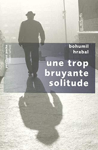 9782221109847: Une trop bruyante solitude (French Edition)