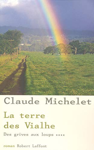 Des grives aux loups, Tome 4 (French Edition): Claude Michelet