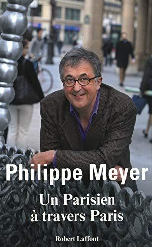 Un Parisien à travers Paris: Meyer, Philippe