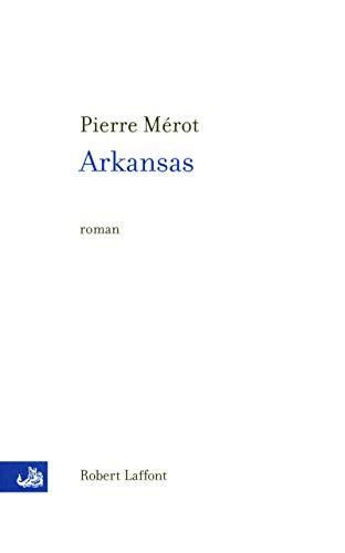 Arkansas (French Edition): Mérot, Pierre