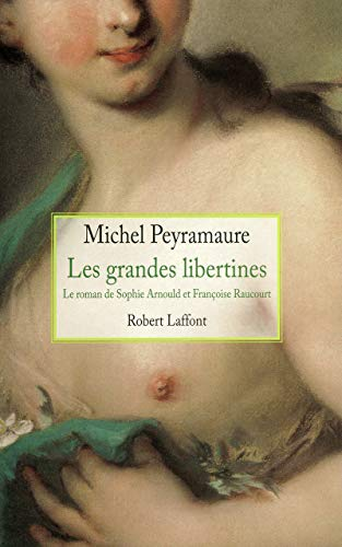 Les grandes libertines (French Edition): Michel Peyramaure