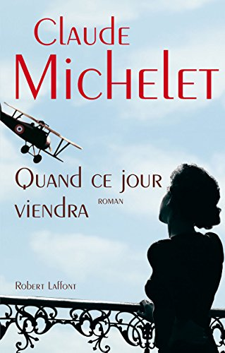 Quand ce jour viendra (French Edition): Michelet Claude