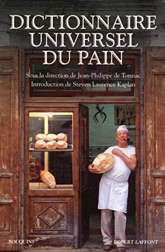 Dictionnaire universel du pain: Jean-Philippe de Tonnac