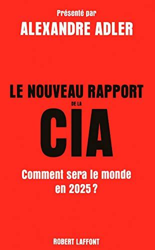 9782221112946: Le nouveau rapport de la CIA : Comment sera le monde en 2025 ?
