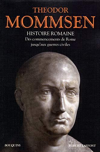 9782221113653: Histoire romaine : Livres I à IV : Des commencements de Rome jusqu'aux guerres civiles (Bouquins)