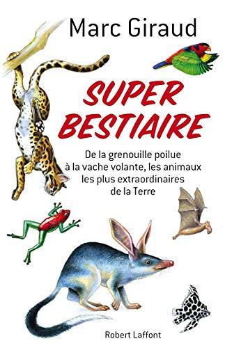 Super bestiaire de la grenouille poilue à: GIRAUD ( Marc