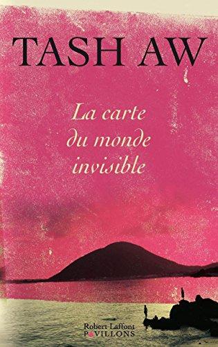 la carte du monde invisible: Tash Aw