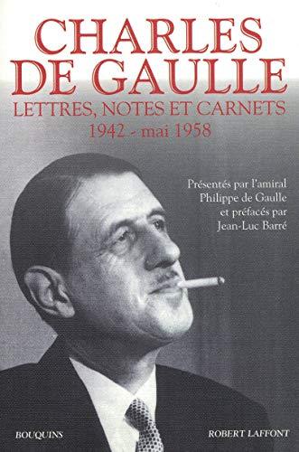 Lettres, notes et carnets : Tome 2, 1942 - mai 1958: Charles de Gaulle