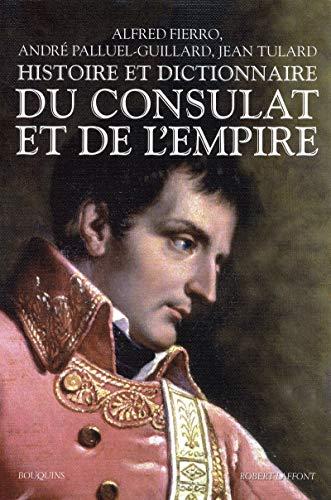 9782221114216: Histoire et dictionnaire du consulat et de l'empire - ne (Bouquins)