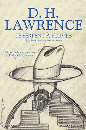 Le serpent à plumes et autres oeuvres mexicaines: D. H. Lawrence