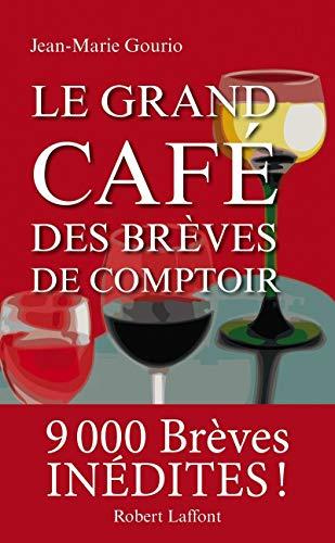 Le grand café des brèves de comptoir: Jean Marie Gourio
