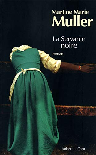 9782221115503: La trilogie des servantes, Tome 3 : La servante noire
