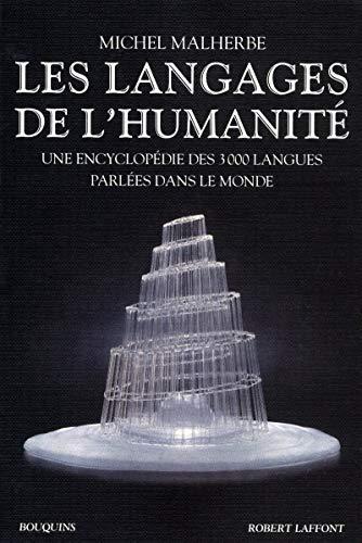 9782221115817: Les langages de l'humanité : Une encyclopédie des 3000 langues parlées dans le monde