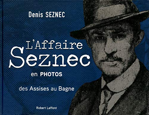 9782221115862: L'affaire Seznec en photos : Des Assises au Bagne
