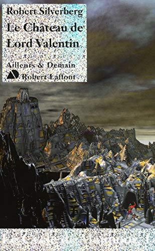 Le château de lord Valentin: SILVERBERG, Robert