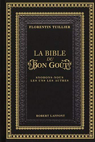 9782221116937: La bible du bon goût : Snobons-nous les uns les autres