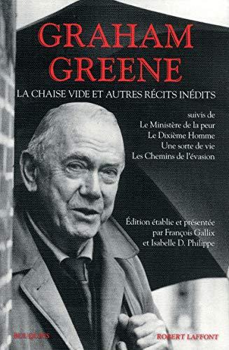 La chaise vide et autres récits inédits: Greene, Graham