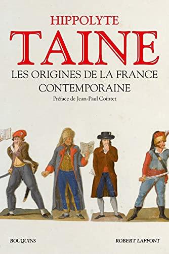 Les origines de la France contemporaine: Taine, Hippolyte