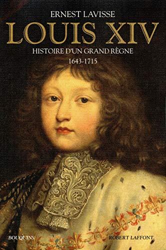 Louis {XIV} : Histoire d'un grand règne, 1643-1715: Ernest Lavisse