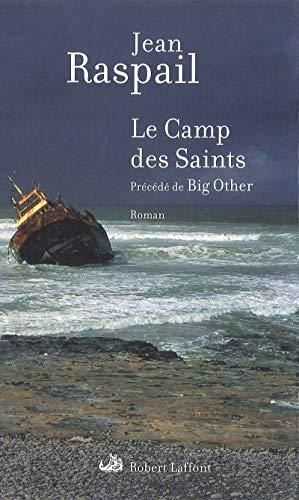 Le Camp Des Saints ; pr'c'd' de: Raspail, Jean.