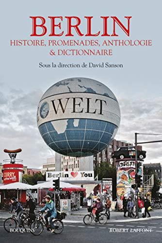 9782221125700: Berlin ; histoire, promenades, anthologie et dictionnaire