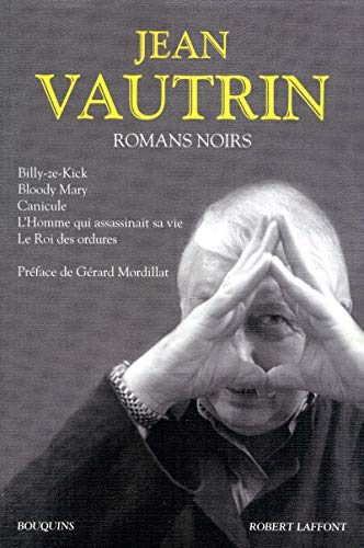 Romans noirs (French Edition): Jean Vautrin