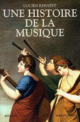 Une Histoire de la Musique - Ne Bq (French Edition): Rebatet Lucien