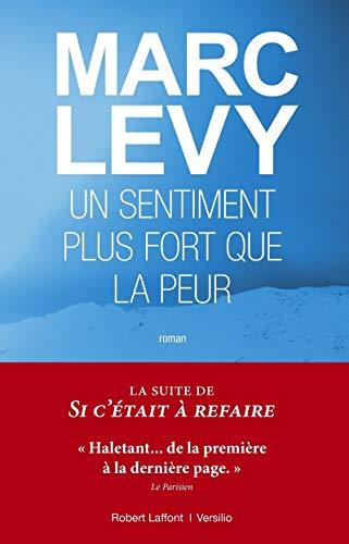 Un sentiment plus fort que la peur: Marc Levy