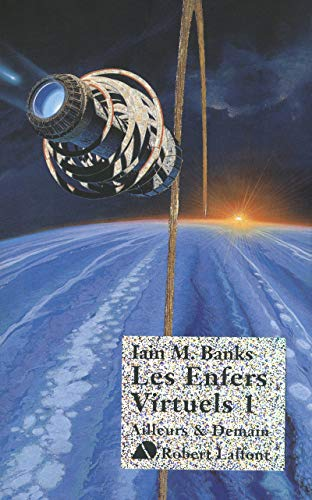 Les enfers virtuels, Tome 1 (French Edition): Iain-M Banks