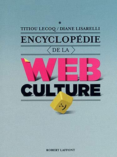 Encyclopédie de la webculture (French Edition): Diane Lisarelli