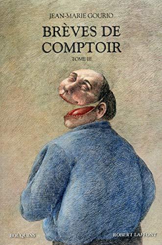 Brèves de comptoir - Tome III: Gourio, Jean-Marie